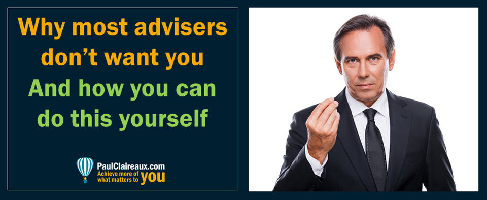 Why advisers don't want you