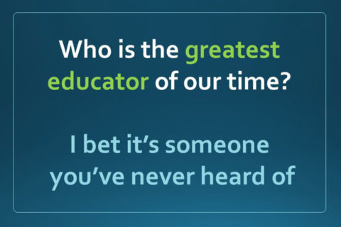 Who is the greatest educator