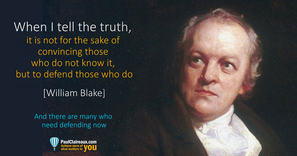 Blake. Defend those who know the truth