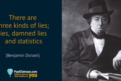 Lies, damned lies and Statistics. Disraeli. lies. Paul Claireaux