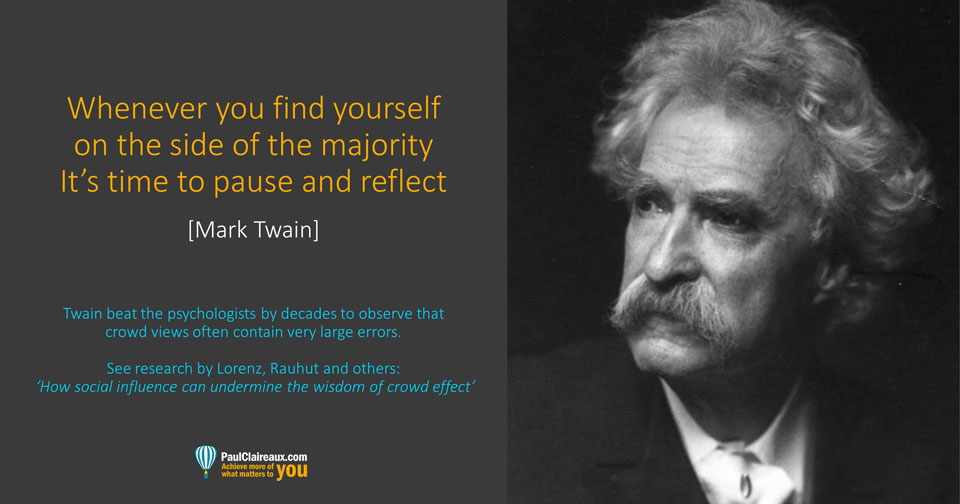 Twain. Side of majority. Pause and reflect