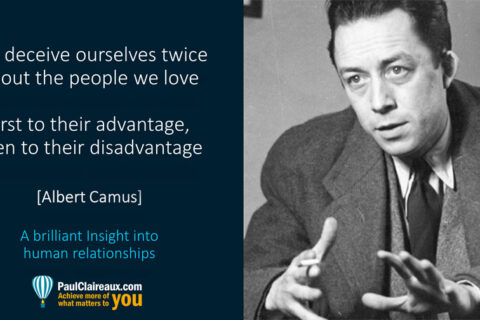Camus. We deceive ourselves twice