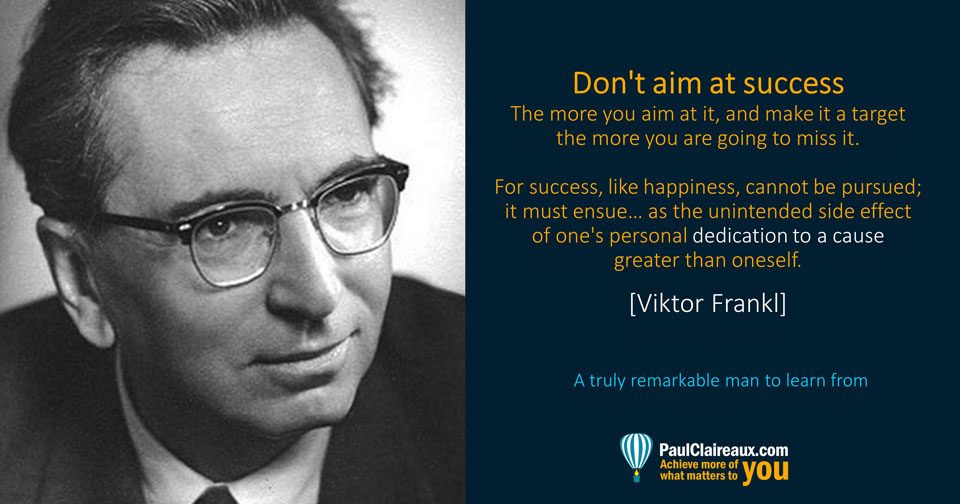 Frankl. Don't aim at success