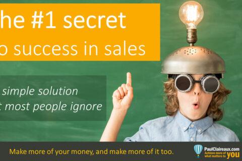 #1 secret to sales success. Paul Claireaux