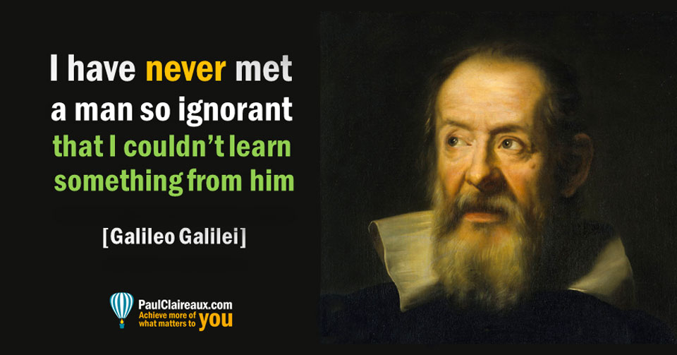 Galileo, never met a man so ignorant