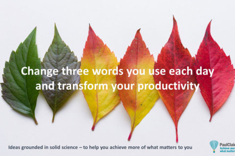 Change three words to transform your life