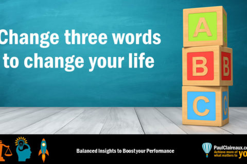 Three words to change your life