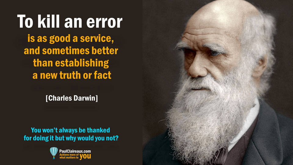Darwin. To kill an error.