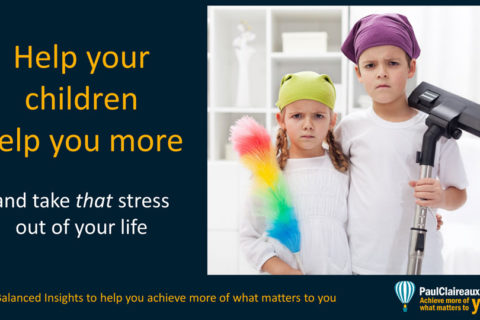Help your children help you more
