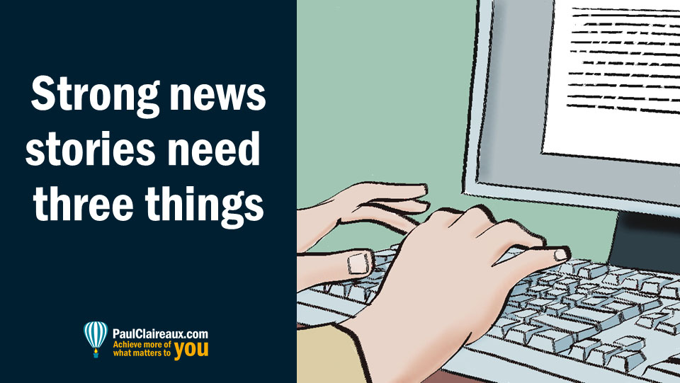 strong news stories need 3 things