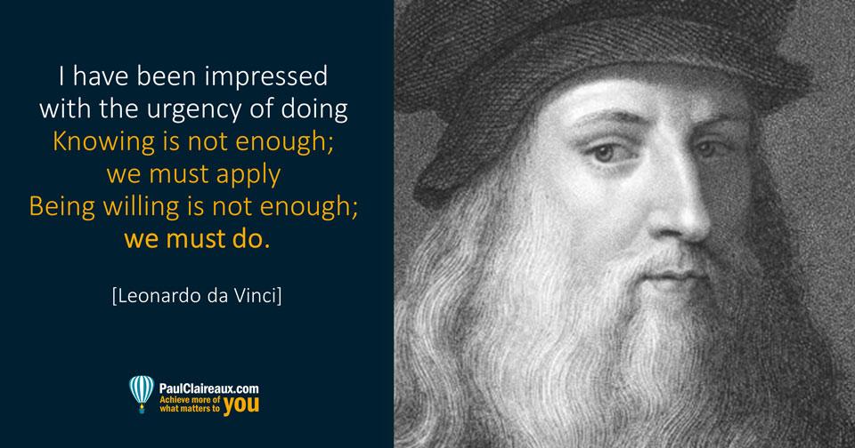 Urgency of doing. Da Vinci. Paul Claireaux