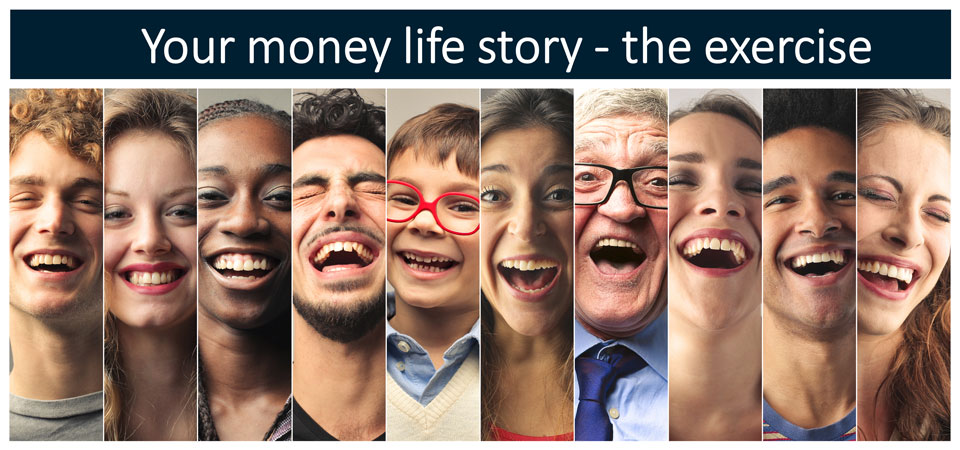 Your money life story