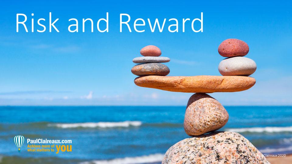 Risk and Reward. Paul Claireaux