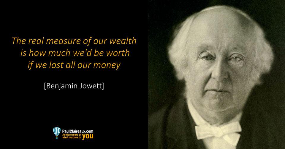 Jowett. Real measure of wealth. Paul Claireaux