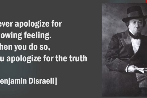 Disraeli. Don't hide your feelings