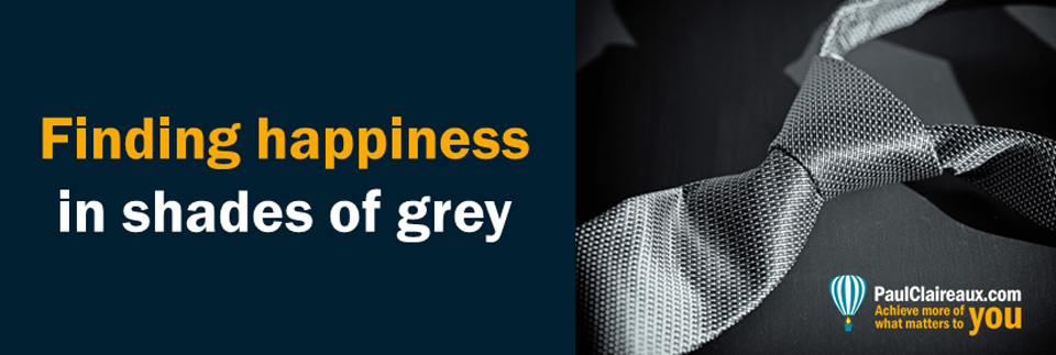 Happiness in shades of grey