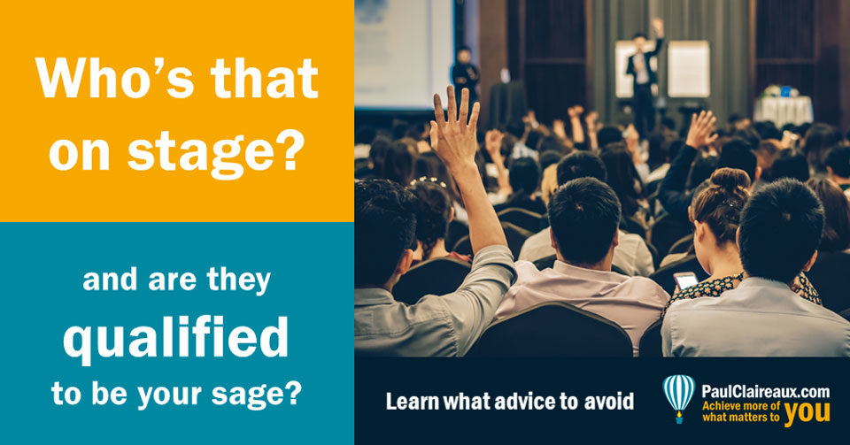 Advice to Avoid from a sage on the stage